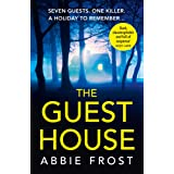 The Guesthouse: The most chilling, twisty, psychological thriller you will read this year!
