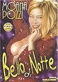 Moana Pozzi Bella Di Notte