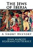 The Jews of Iberia: A Short History