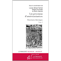Les Processus d'américanisation. Ouvertures théoriques - Tome 1 (Fabrica Mundi) (French Edition)