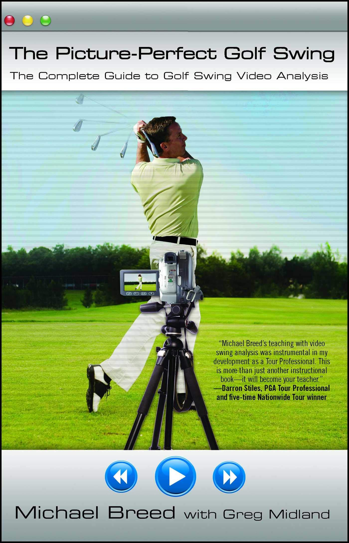 The Picture-Perfect Golf Swing: The Complete Guide to Golf Swing Video Analysis PDF