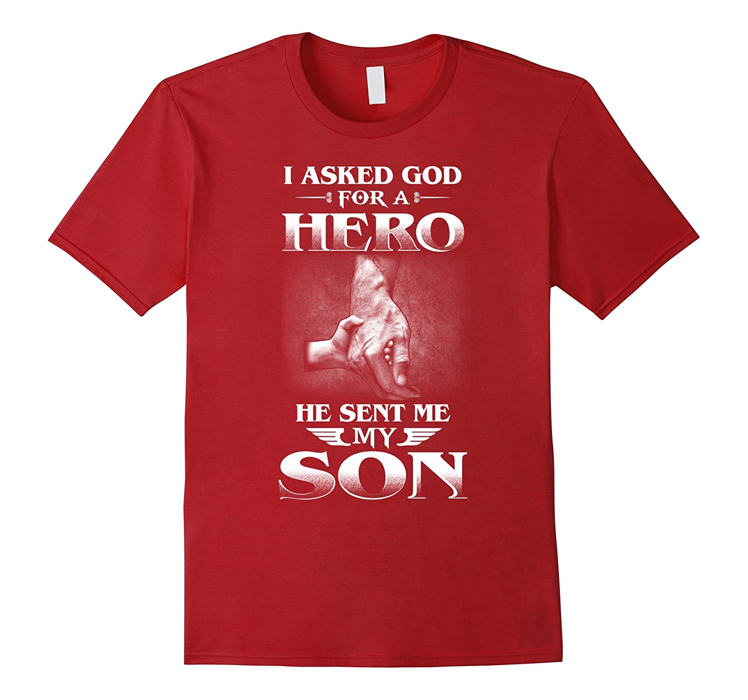 I Asked God For A Hero - He Sent Me My Son Gift T-Shirt-CD