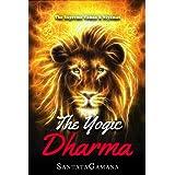 The Yogic Dharma: The Supreme Yamas and Niyamas (Serenade of Bliss Book 2)