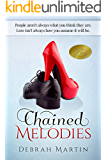 Chained Melodies: Sometimes people - and love - aren't what you expect them to be. (English Edition)