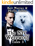 The NYC Werewolf Tales, Book Three: A Magical, Coming-Of-Age, Werewolf Fantasy Adventure