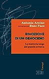 Rimozione di un genocidio: La memoria lunga del popolo armeno (Lampi d'autore)
