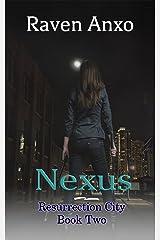 Nexus (Resurrection City Series Book 2) Kindle Edition
