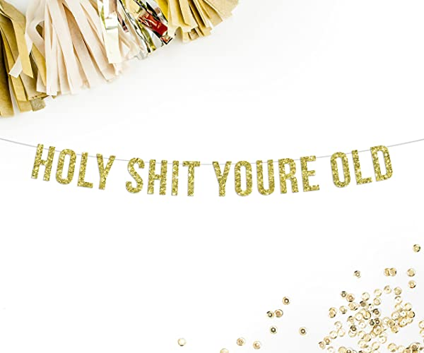 Amazoncom Holy Sht Youre Old Gold Glitter Birthday Banner