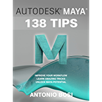 Autodesk Maya 138 Tutorials and Tips by Antonio