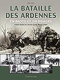 La bataille des Ardennes en mots et images