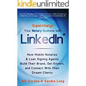 Supercharge Your Notary Business With LinkedIn: How Mobile Notaries and Loan Signing Agents Build Their Brand, Get Known…