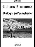 Dialoghi sull'ermetismo (gli Iniziati)