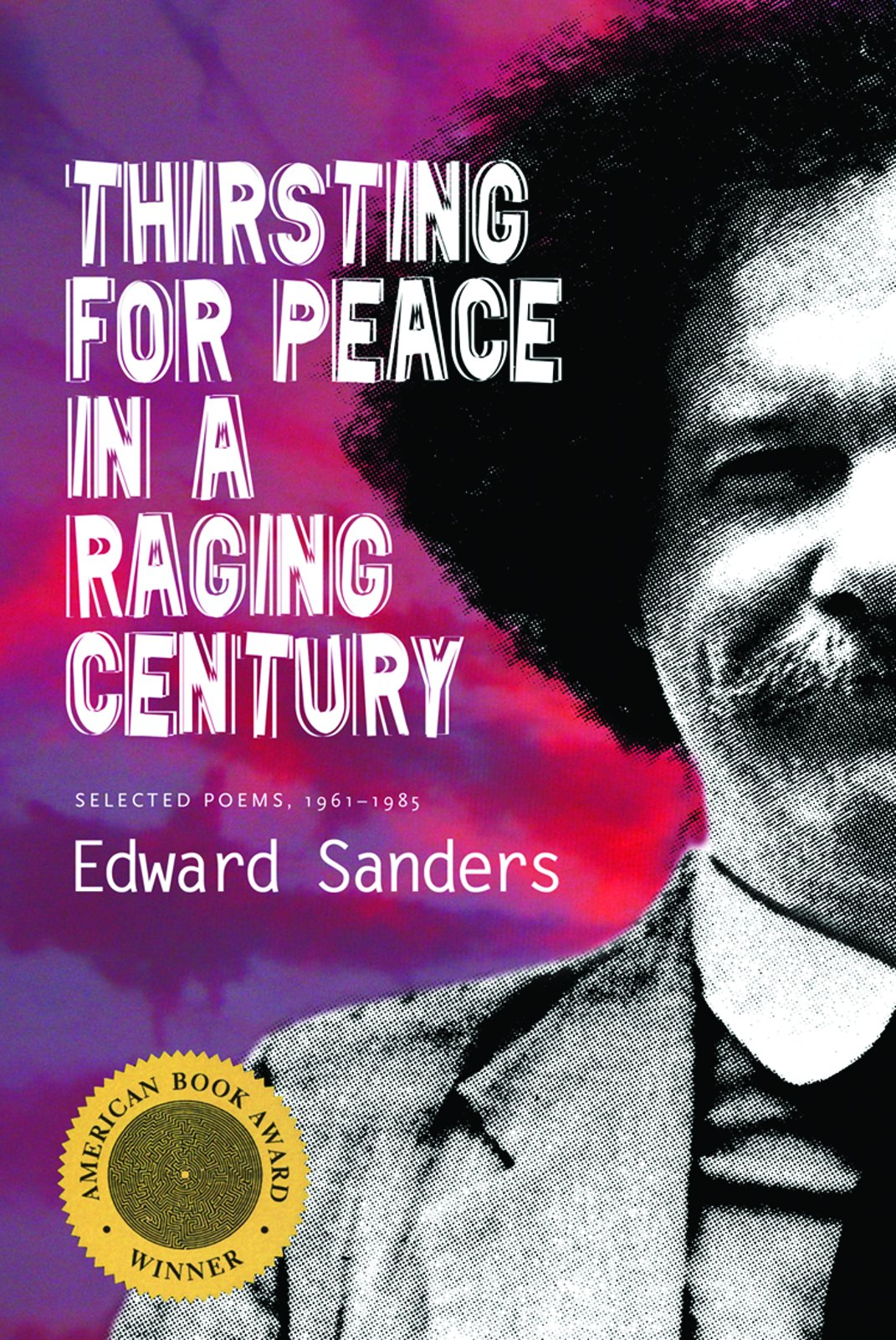Thirsting for Peace in a Raging Century: Selected Poems 1961-1985 pdf