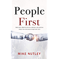 People First: The Only Proven Way To Build A Business That No-One Has Told You Yet (English Edition)