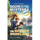 The Missing Necklace: A Timmi Tobbson Junior (6-8) Book for Kids (Solve-Them-Yourself Mysteries Book for Girls and Boys age 6