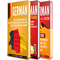 German: The Ultimate Guide for Beginners Who Want to Learn the German Language, Including German Grammar, German Short…