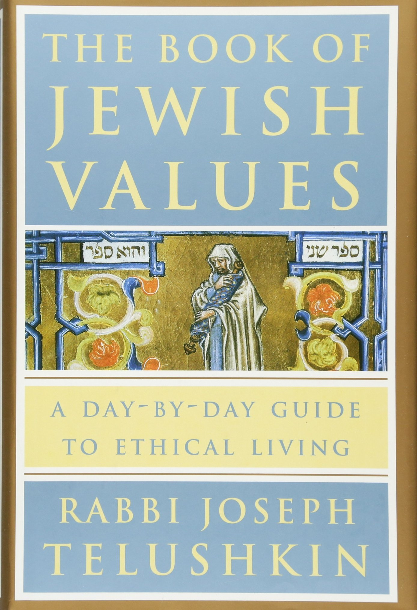 The Book of Jewish Values: A Day-by-Day Guide to Ethical Living ...