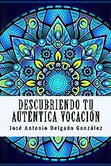 Descubriendo tu auténtica vocación (Spanish Edition) Kindle Edition