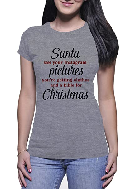 BlackMeow Santa Saw Your Instagram Pictures Youre Getting Clothes and A Bible For Mujer White T-Shirt: Amazon.es: Ropa y accesorios