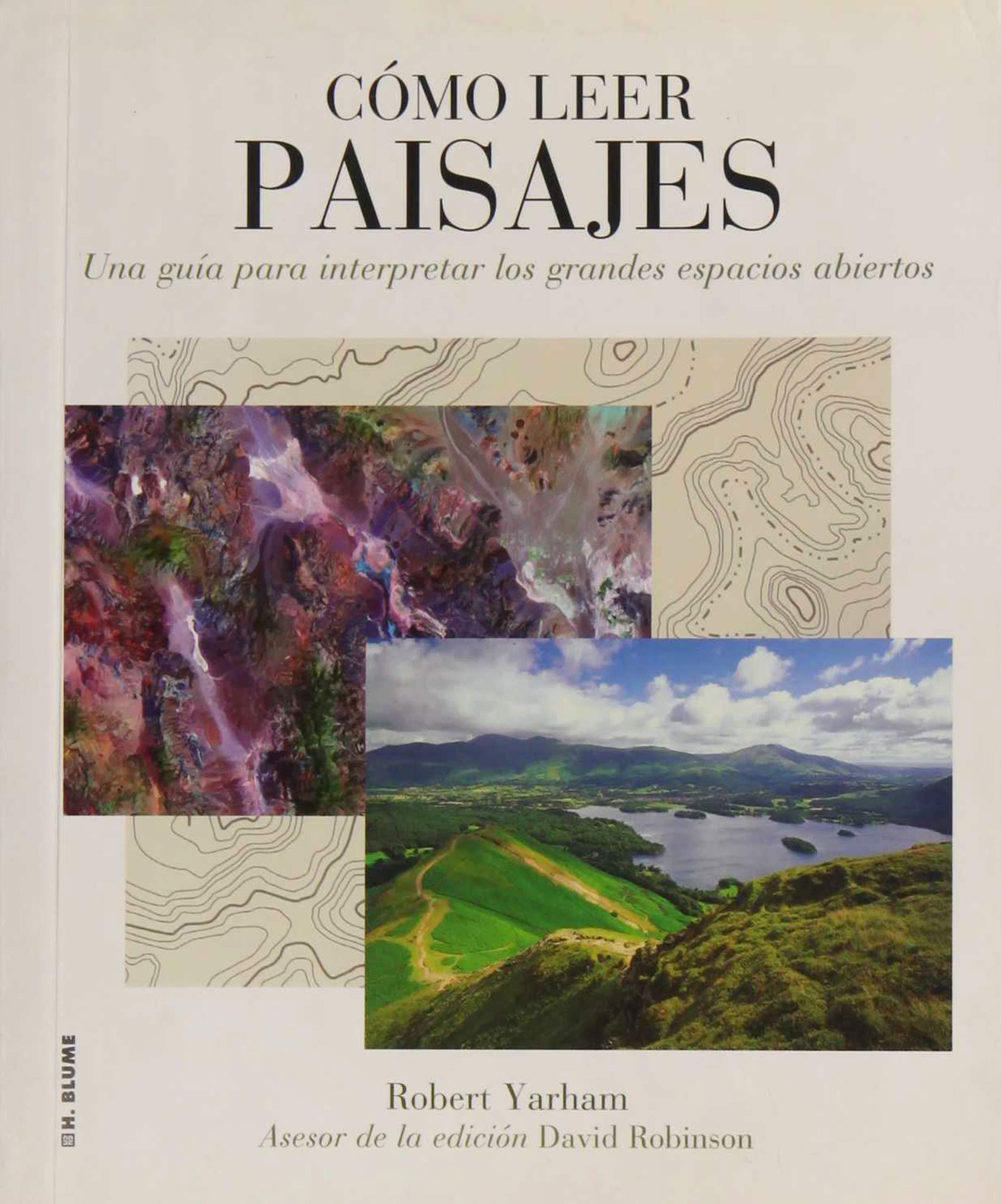 Cómo leer paisajes: Una guía para comprender los grandes espacios exteriores: 1: Amazon.es: Yarham, Robert, Momplet Chico, Ana: Libros