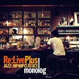 Re:Live plus -JAZZ meets HIP HOP CLASSICS