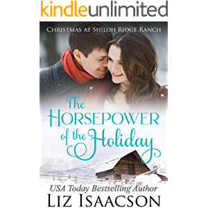 The Horsepower of the Holiday: Glover Family Saga & Christian Romance (Shiloh Ridge Ranch in Three Rivers Romance Book 2…