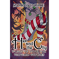 Hex and the City: A Hexy Witch Mystery (Womby's School for Wayward Witches Book 13) (English Edition)