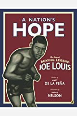 A Nation's Hope: The Story of Boxing Legend Joe Louis Kindle Edition