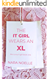 The It Girl Wears an XL: BBW Romance (The Curvy It Girl Book 1)