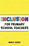 Inclusion for Primary School Teachers (Outstanding Teaching)