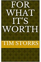 FOR WHAT IT'S WORTH Kindle Edition