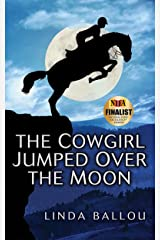 The Cowgirl Jumped Over the Moon Kindle Edition