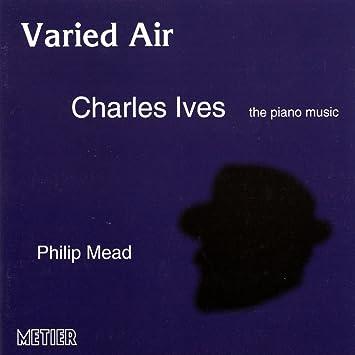 Varied Air Charles Ives the piano music