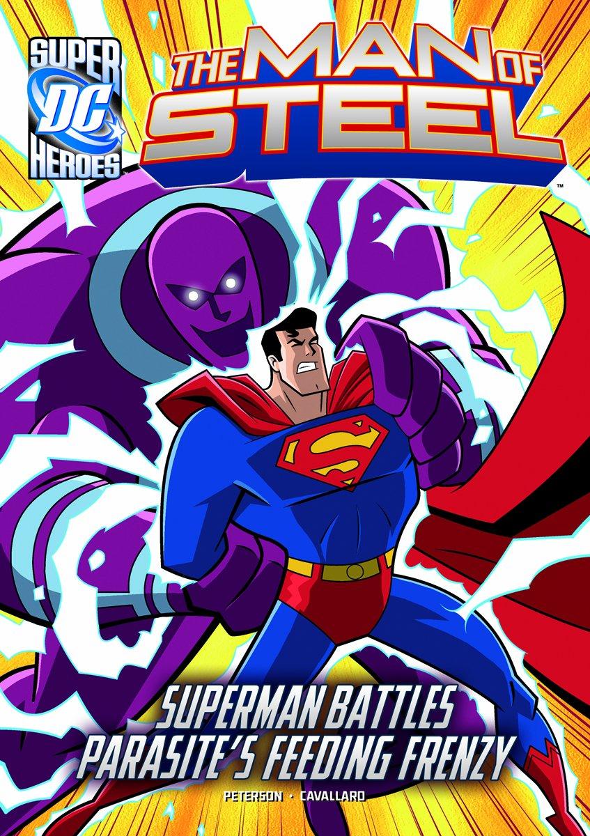 Read Online The Man of Steel: Superman Battles Parasite's Feeding Frenzy PDF