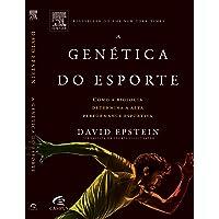 A Genética do Esporte. Como a Biologia Determina a Alta Performance Esportiva