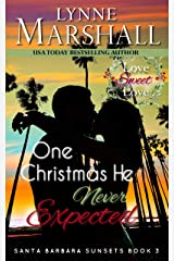One Christmas He Never Expected (Santa Barbara Sunsets book #3) Kindle Edition