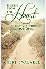 Spoken from the Heart: The Adventure Continues Kindle Edition