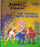 The Trouble With Doubles (Princess of Power)