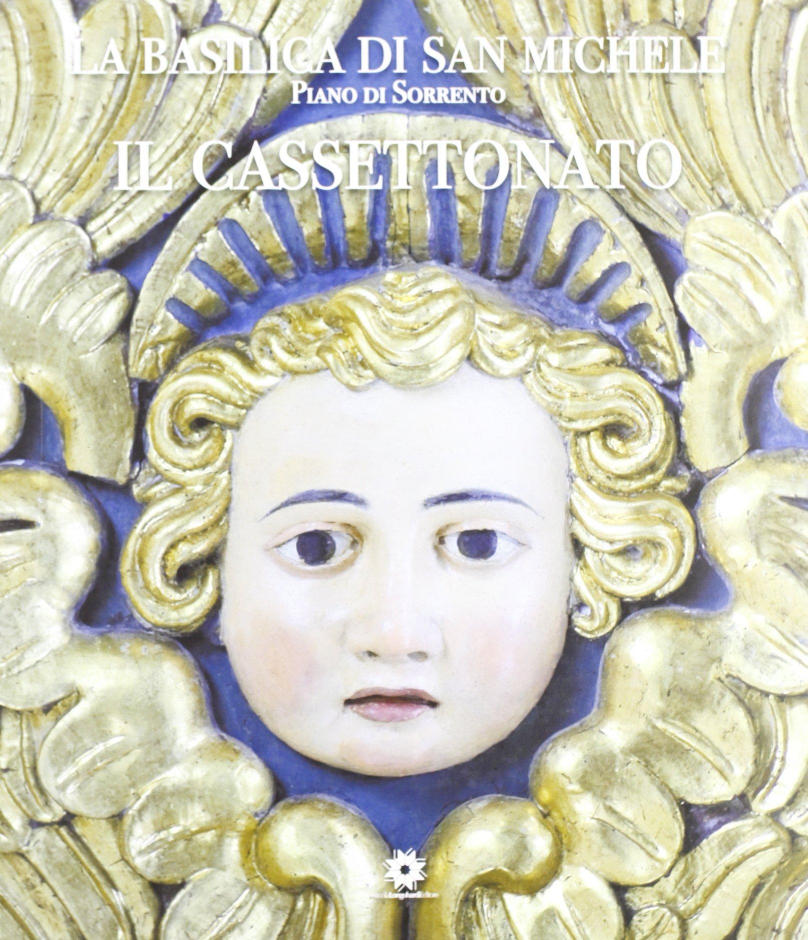 La Basilica Di San Michele Piano Di Sorrento Il Cassettonato Amazon It Aa Vv Libri