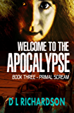 Welcome to the Apocalypse - Primal Scream (Book 3)