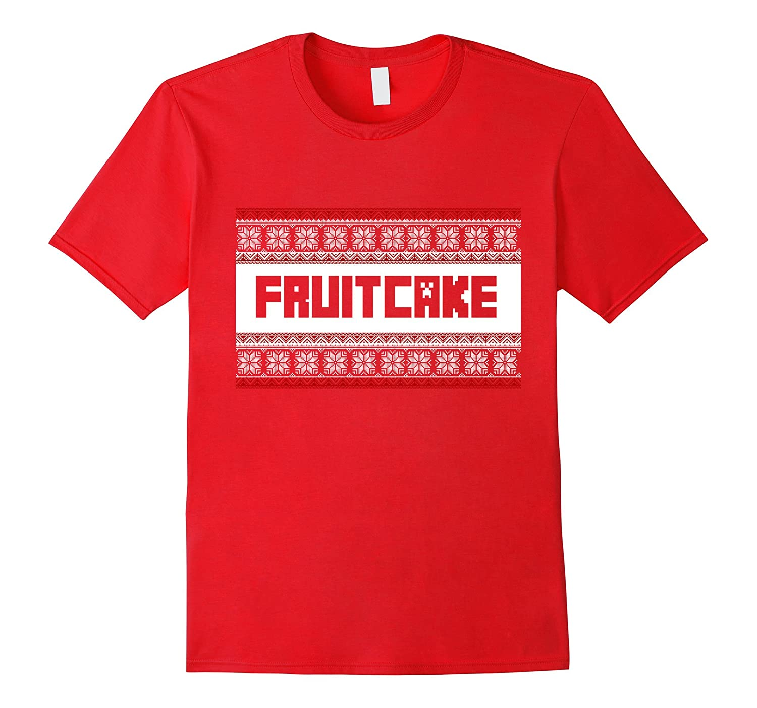 Fruitcake Ugly XMas Sweater Tee Shirt Womens Mens Youth-CL