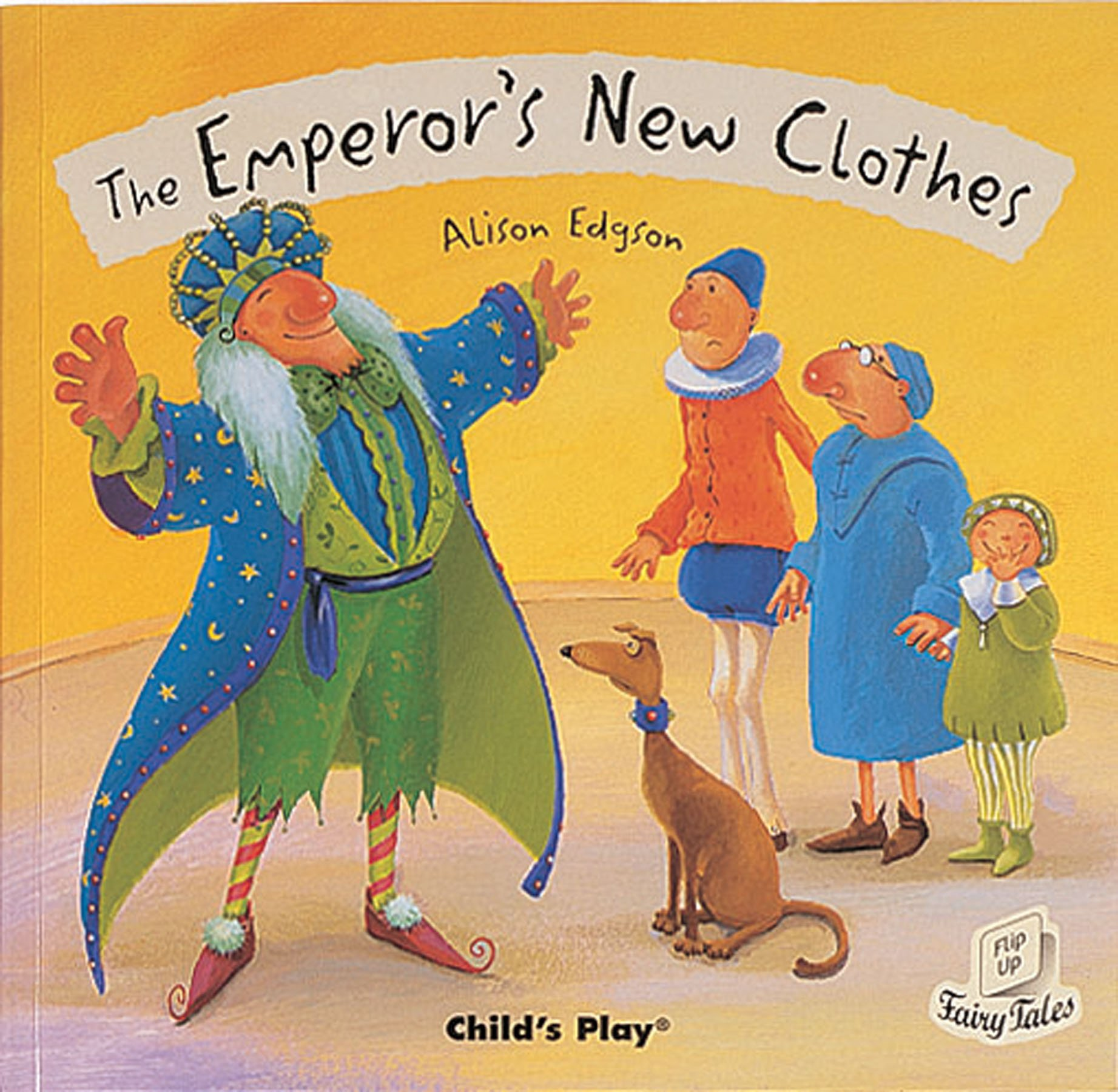 The Emperor's New Clothes (flip Up Fairy Tales): Alison Edgson:  9781846430206: Amazon: Books