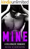 MINE (A Billionaire Romance)
