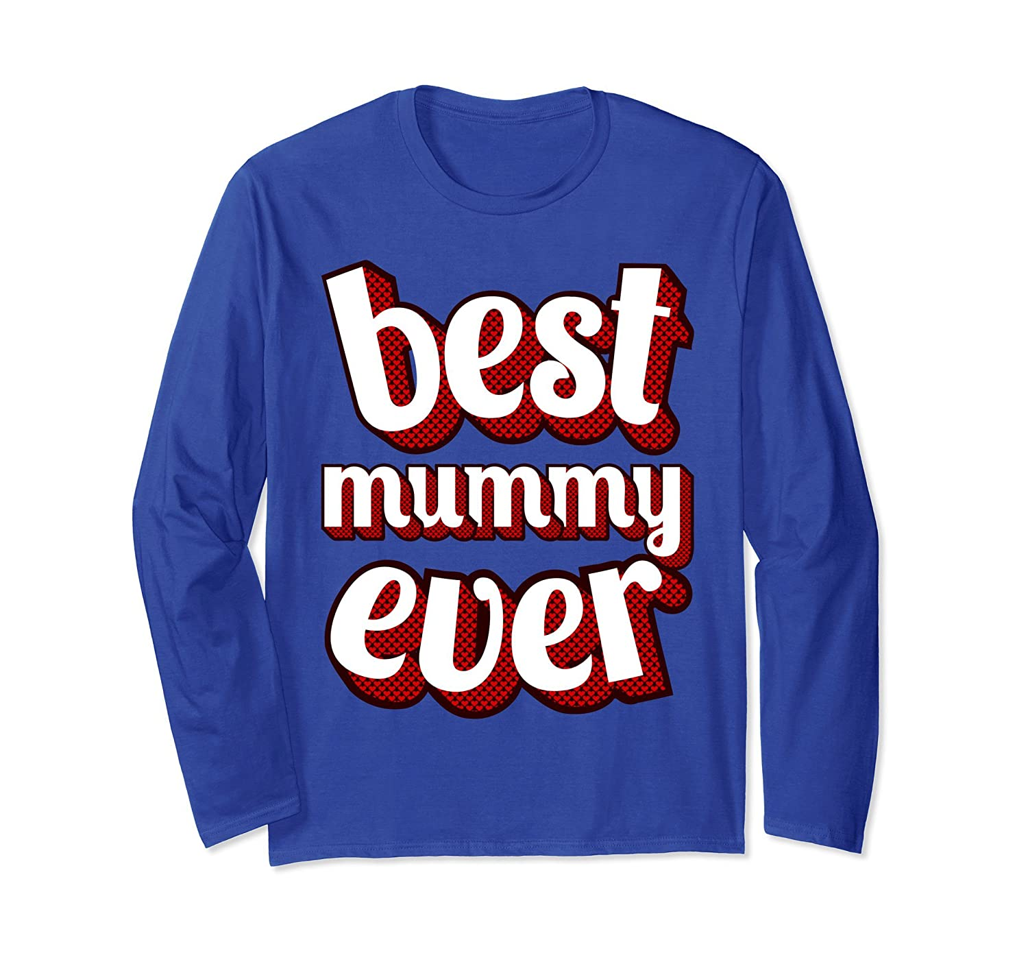 Best Mummy Ever Long Sleeve T Shirt Fun Vintage Retro Design-alottee gift