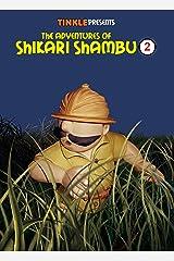 The Adventures of Shikari Shambu (Vol-2) : Tinkle Collection Kindle Edition