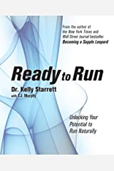 Ready to Run: Unlocking Your Potential to Run Naturally Kindle Edition