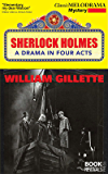 Sherlock Holmes: A Drama in Four Acts