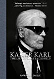 Kaiser Karl: The Life of Karl Lagerfeld