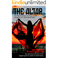 The Altar: the High Priestess, the Pope and the blueprint for a 'New World Order': the stunning true story of the…