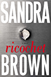 Ricochet: A Novel